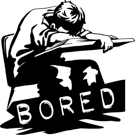 .:BORED:. Bored